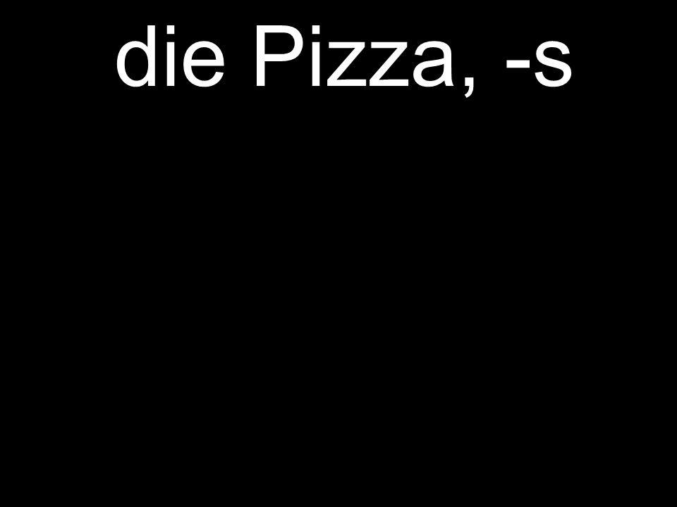 die Pizza, -s