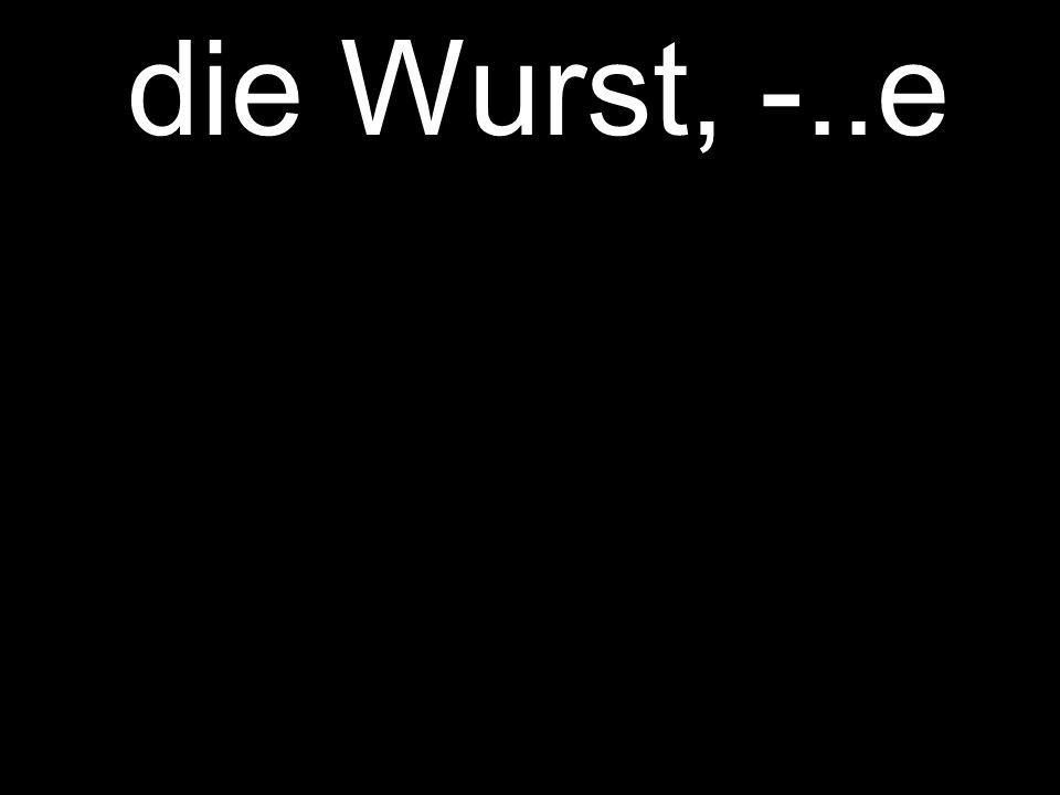 die Wurst, -..e