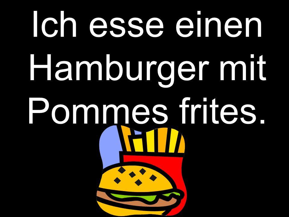 Ich esse einen Hamburger mit Pommes frites.