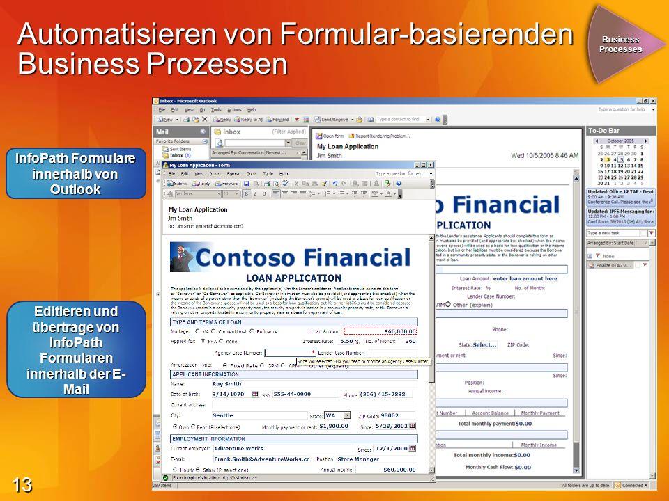 13 Automatisieren von Formular-basierenden Business Prozessen Business Processes InfoPath Formulare innerhalb von Outlook Editieren und übertrage von InfoPath Formularen innerhalb der E- Mail