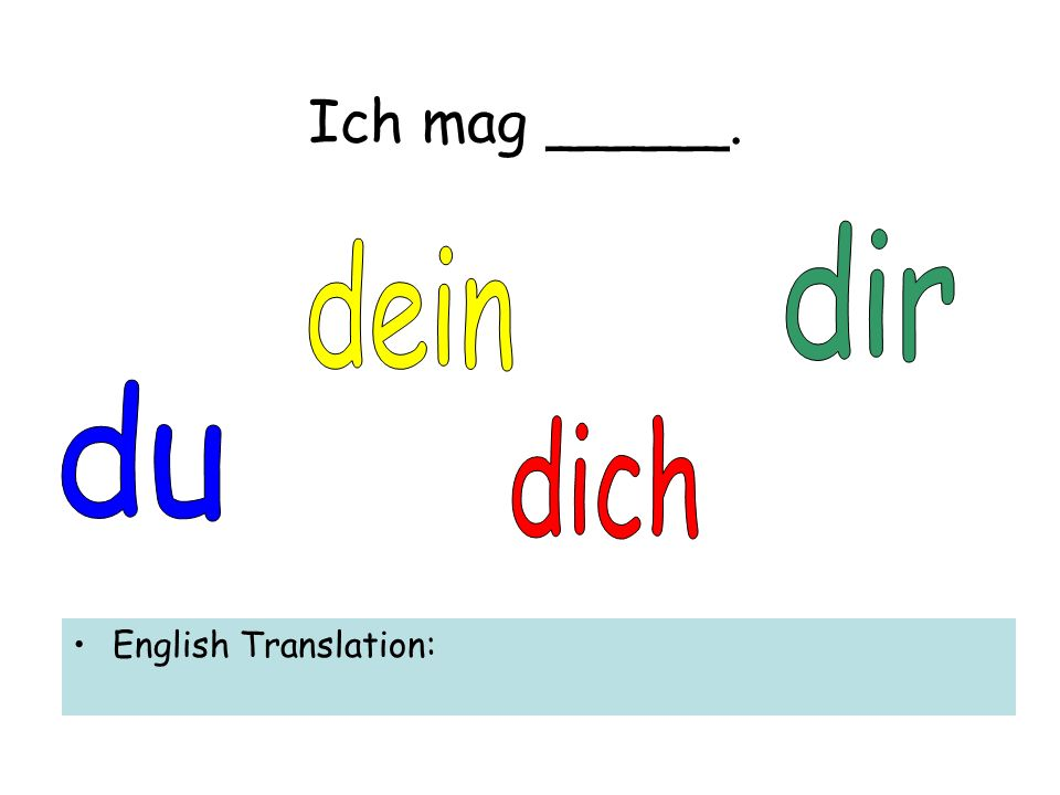 Ich mag _____. English Translation: