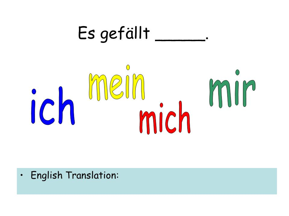 Es gefällt _____. English Translation: