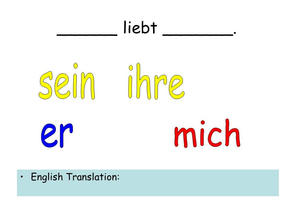 ______ liebt _______. English Translation: