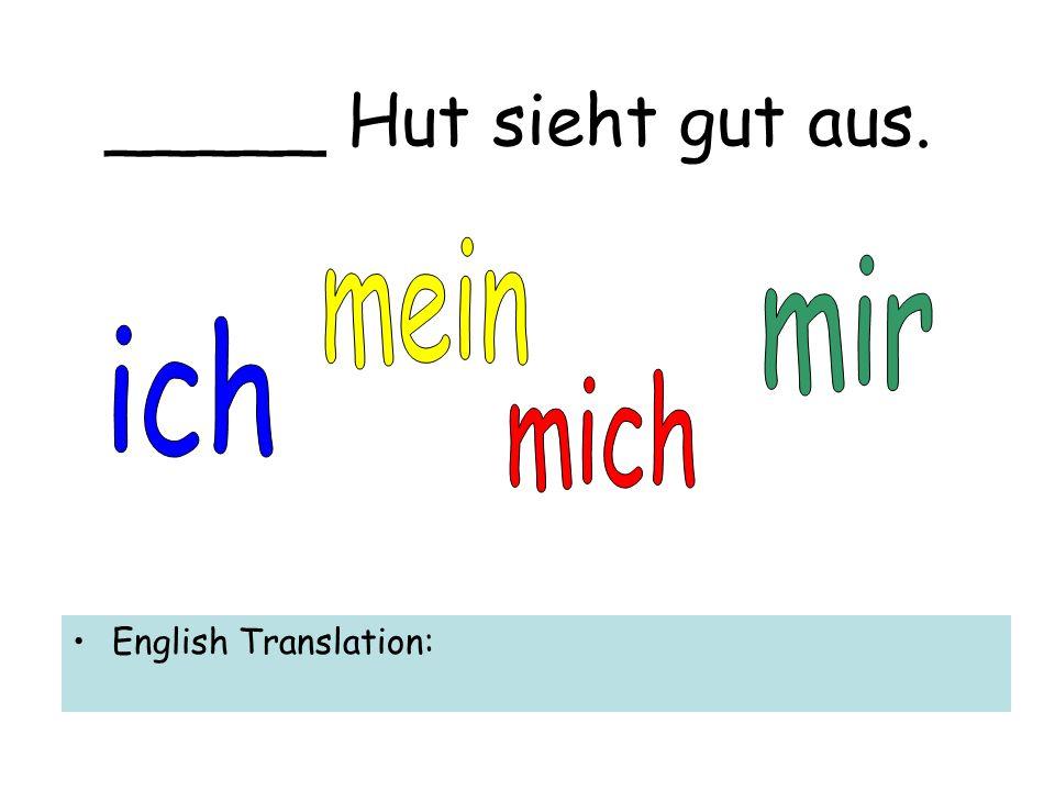 _____ ißt nichts. English Translation: