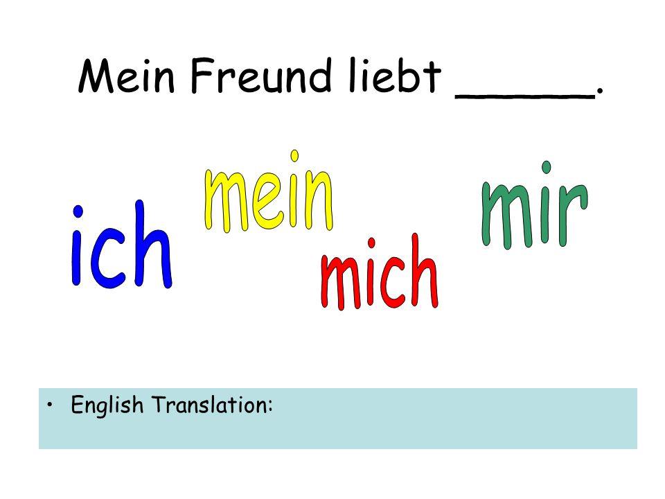 ______ liebt _______. English Translation: