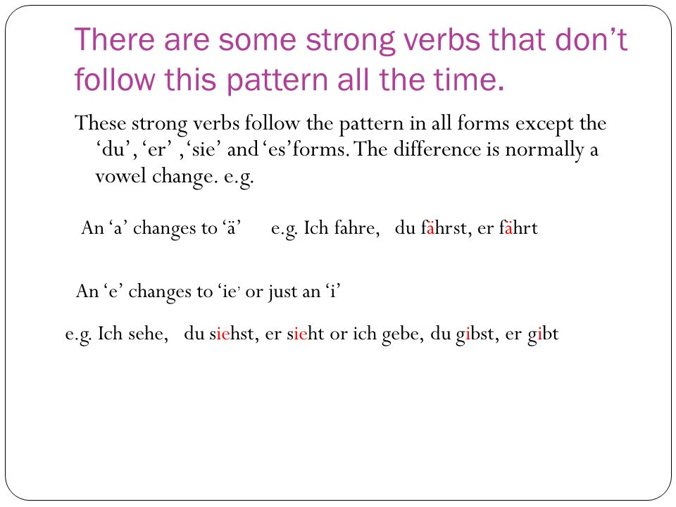 There are two verbs you must know and they follow no pattern at all.