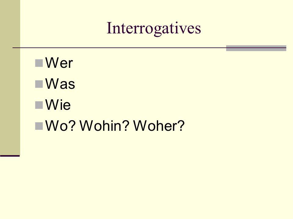 Interrogatives Wer Was Wie Wo Wohin Woher