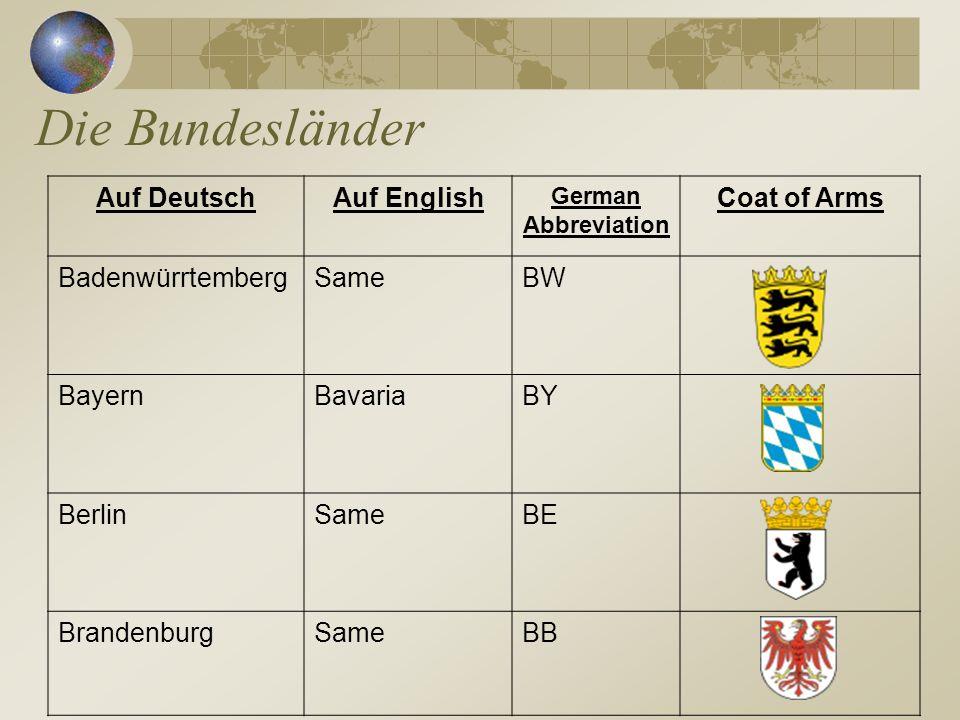 Die Bundesländer Auf DeutschAuf English German Abbreviation Coat of Arms BadenwürrtembergSameBW BayernBavariaBY BerlinSameBE BrandenburgSameBB