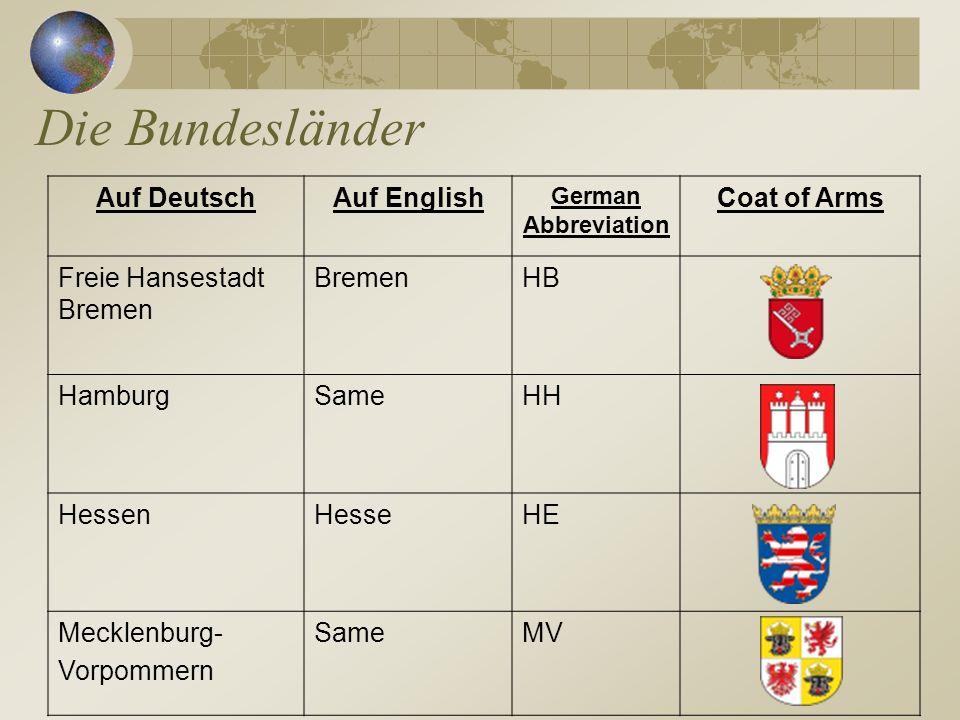 Die Bundesländer Auf DeutschAuf English German Abbreviation Coat of Arms Freie Hansestadt Bremen BremenHB HamburgSameHH HessenHesseHE Mecklenburg- Vor
