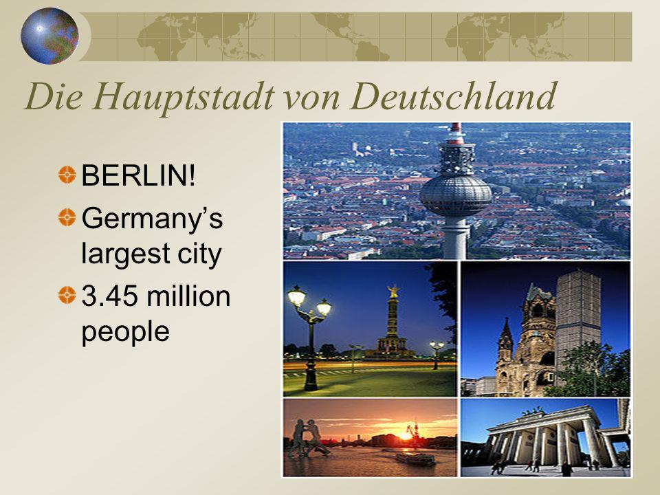 Die Hauptstadt von Deutschland BERLIN! Germanys largest city 3.45 million people