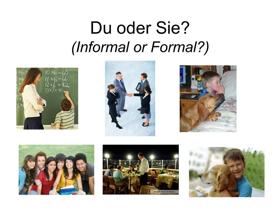 Du oder Sie (Informal or Formal )