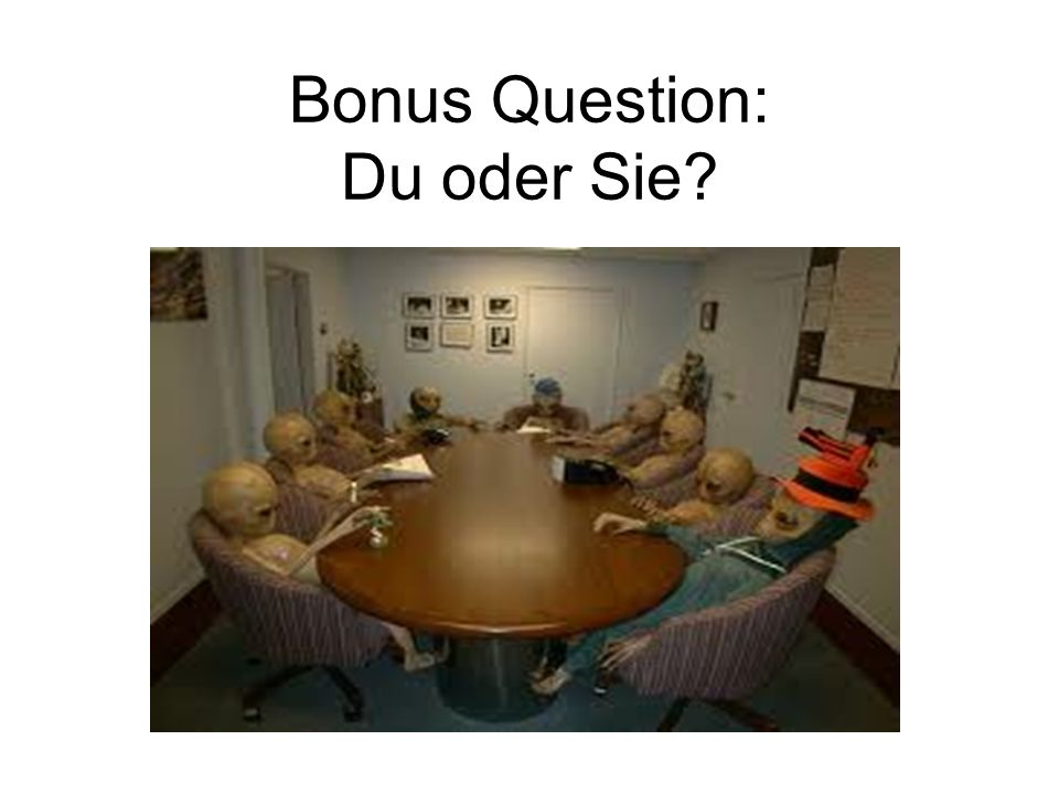 Bonus Question: Du oder Sie?