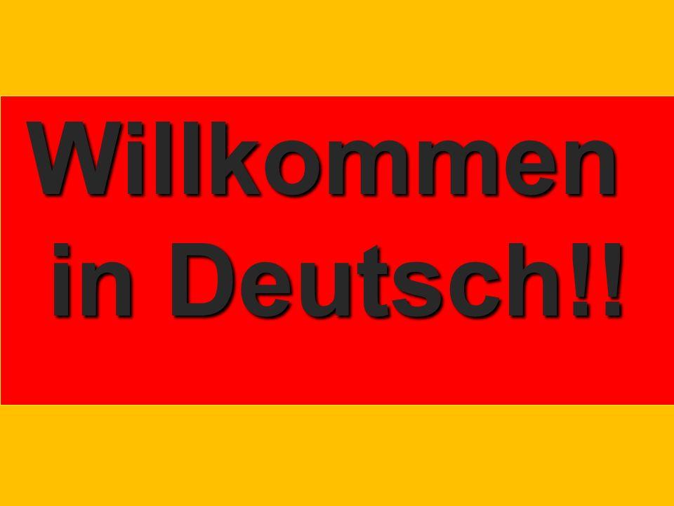 Willkommen in Deutsch!!