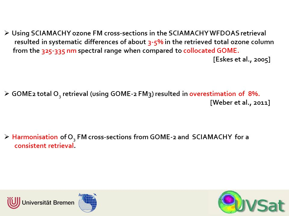 Physik Fachbereich 1 Institut für Umweltphysik Using SCIAMACHY ozone FM cross-sections in the SCIAMACHY WFDOAS retrieval resulted in systematic differ
