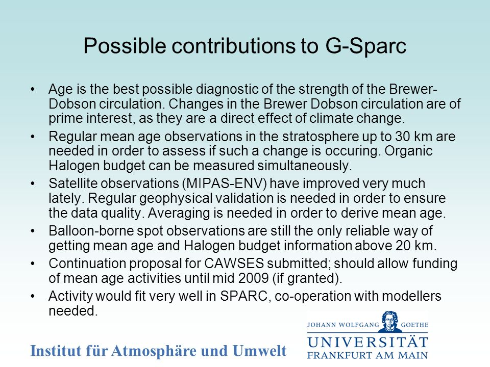 Institut für Atmosphäre und Umwelt Possible contributions to G-Sparc Age is the best possible diagnostic of the strength of the Brewer- Dobson circula