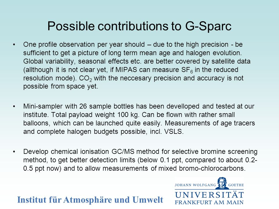 Institut für Atmosphäre und Umwelt Possible contributions to G-Sparc One profile observation per year should – due to the high precision - be sufficie