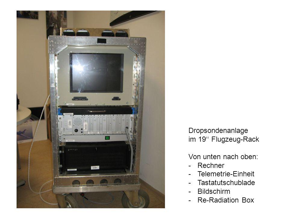 Dropsondenanlage im 19 Flugzeug-Rack Von unten nach oben: -Rechner -Telemetrie-Einheit -Tastatutschublade -Bildschirm -Re-Radiation Box