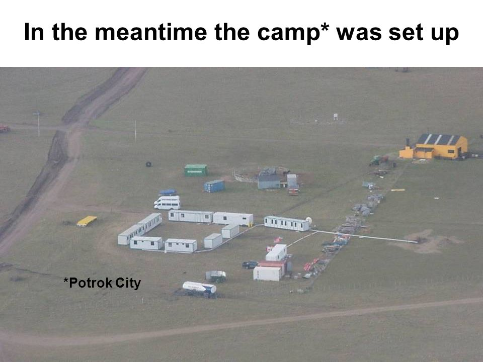 In the meantime the camp* was set up *Potrok City