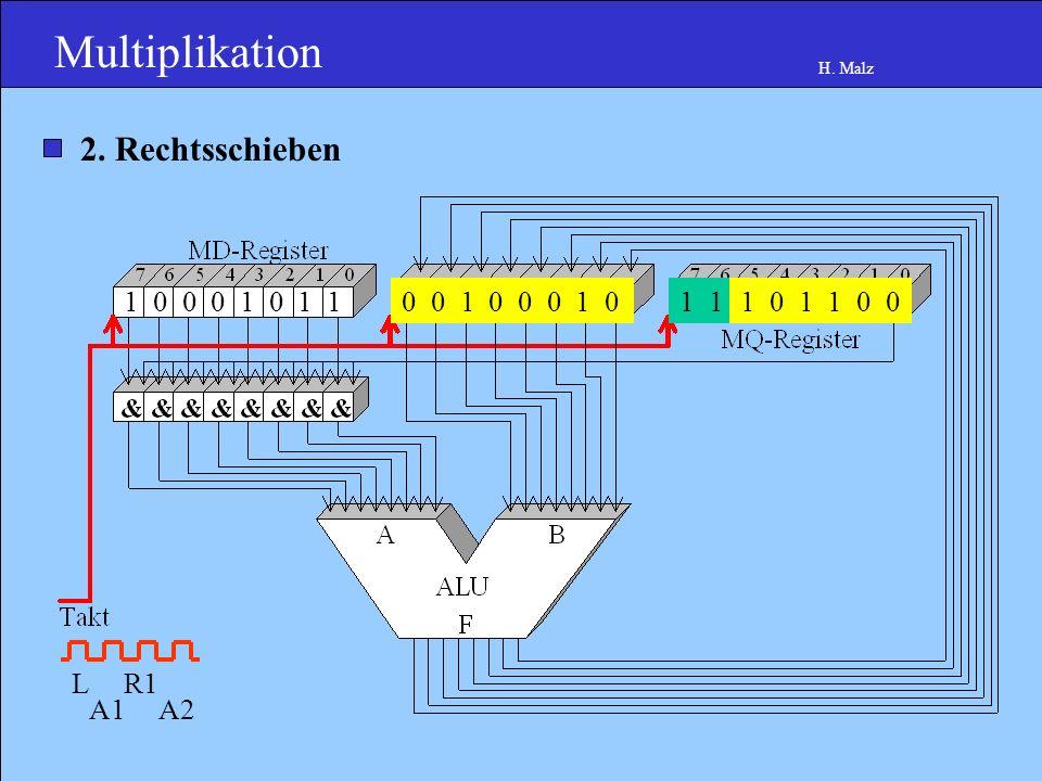 Multiplikation H. Malz 1 0 0 0 1 0 1 10 1 0 0 0 1 0 11 0 1 1 0 0 0 1 2.