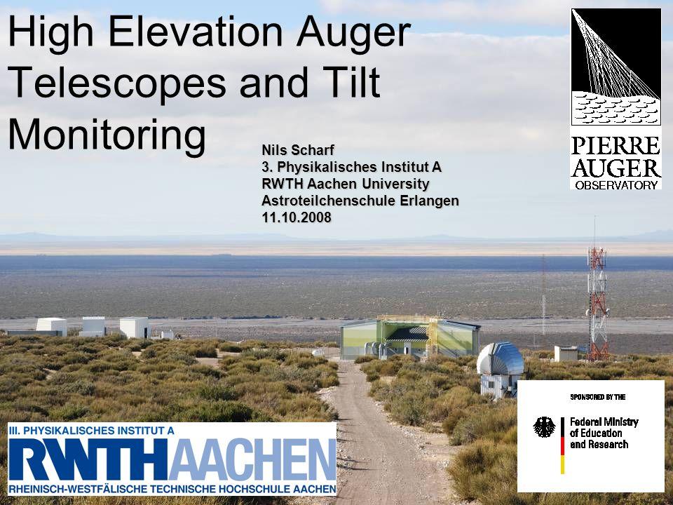 High Elevation Auger Telescopes and Tilt Monitoring Nils Scharf 3.