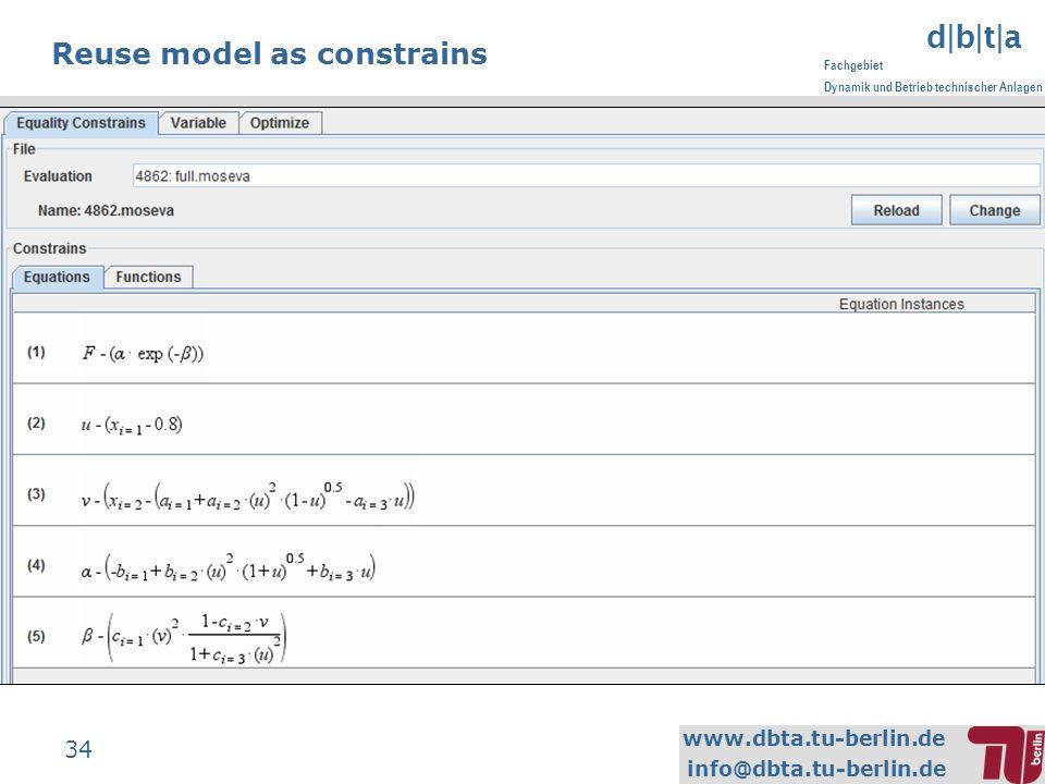 www.dbta.tu-berlin.de info@dbta.tu-berlin.de d|b|t|a Fachgebiet Dynamik und Betrieb technischer Anlagen 34 Reuse model as constrains