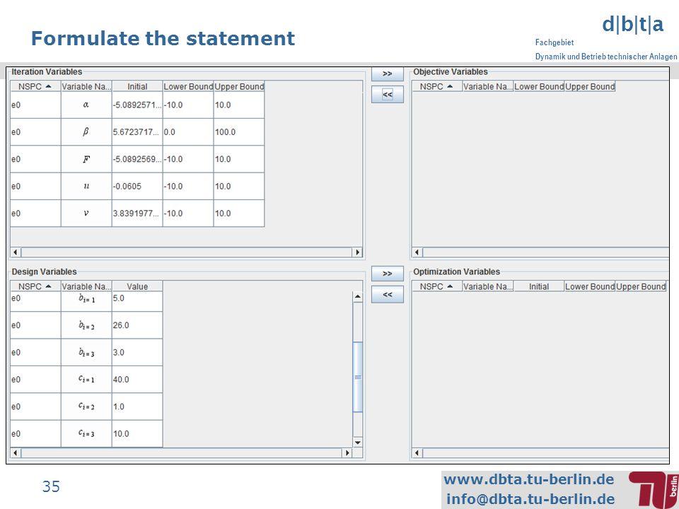 www.dbta.tu-berlin.de info@dbta.tu-berlin.de d|b|t|a Fachgebiet Dynamik und Betrieb technischer Anlagen 35 Formulate the statement