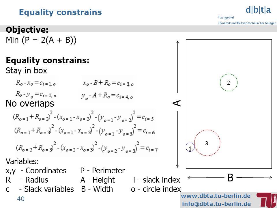 www.dbta.tu-berlin.de info@dbta.tu-berlin.de d|b|t|a Fachgebiet Dynamik und Betrieb technischer Anlagen 40 Equality constrains B A 1 2 3 Objective: Mi