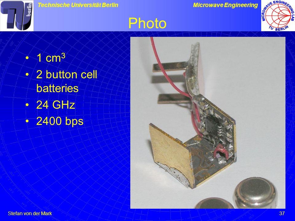 Stefan von der Mark Technische Universität BerlinMicrowave Engineering 37 Photo 1 cm 3 2 button cell batteries 24 GHz 2400 bps