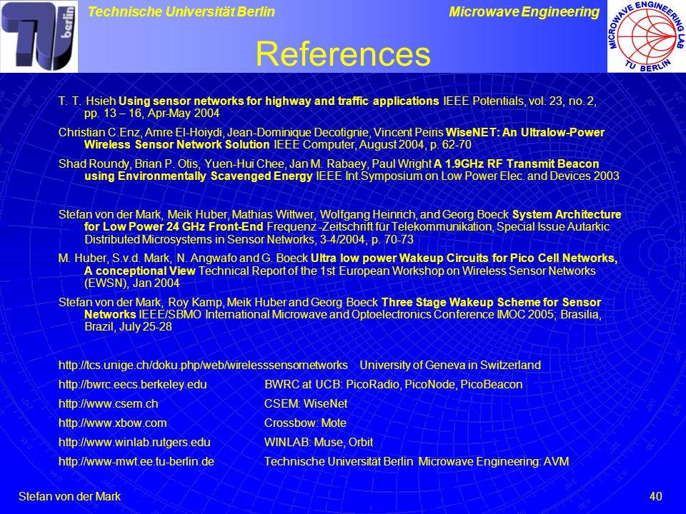 Stefan von der Mark Technische Universität BerlinMicrowave Engineering 40 References T.
