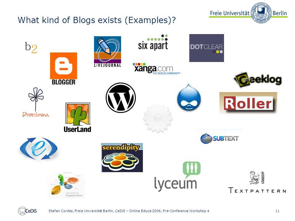 11 Stefan Cordes, Freie Universität Berlin, CeDiS – Online Educa 2006, Pre-Conference Workshop 4 What kind of Blogs exists (Examples)