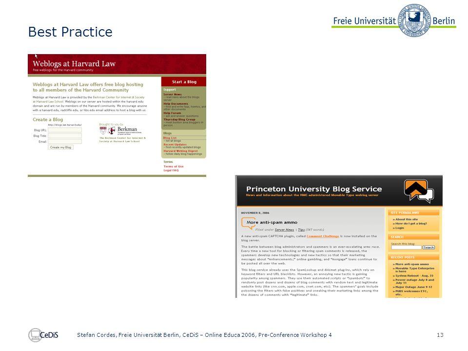 13 Stefan Cordes, Freie Universität Berlin, CeDiS – Online Educa 2006, Pre-Conference Workshop 4 Best Practice