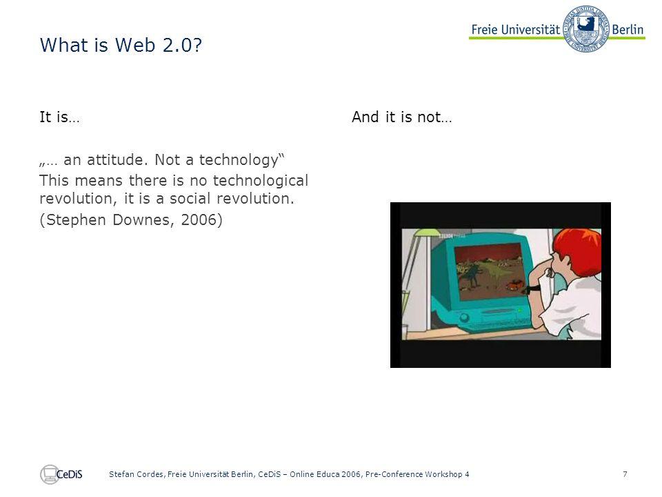 18 Stefan Cordes, Freie Universität Berlin, CeDiS – Online Educa 2006, Pre-Conference Workshop 4 Best Practices.