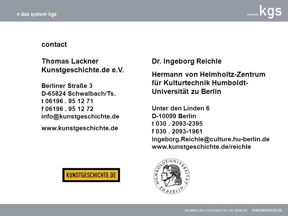 contact Thomas Lackner Kunstgeschichte.de e.V. Berliner Straße 3 D-65824 Schwalbach/Ts. t 06196. 95 12 71 f 06196. 95 12 72 info@kunstgeschichte.de ww