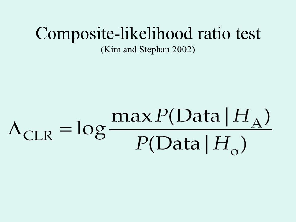 Composite-likelihood ratio test (Kim and Stephan 2002)