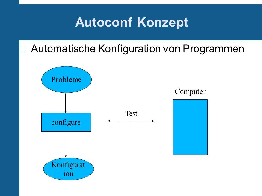 Autoconf Konzept Probleme configure Konfigurat ion Computer Test Automatische Konfiguration von Programmen