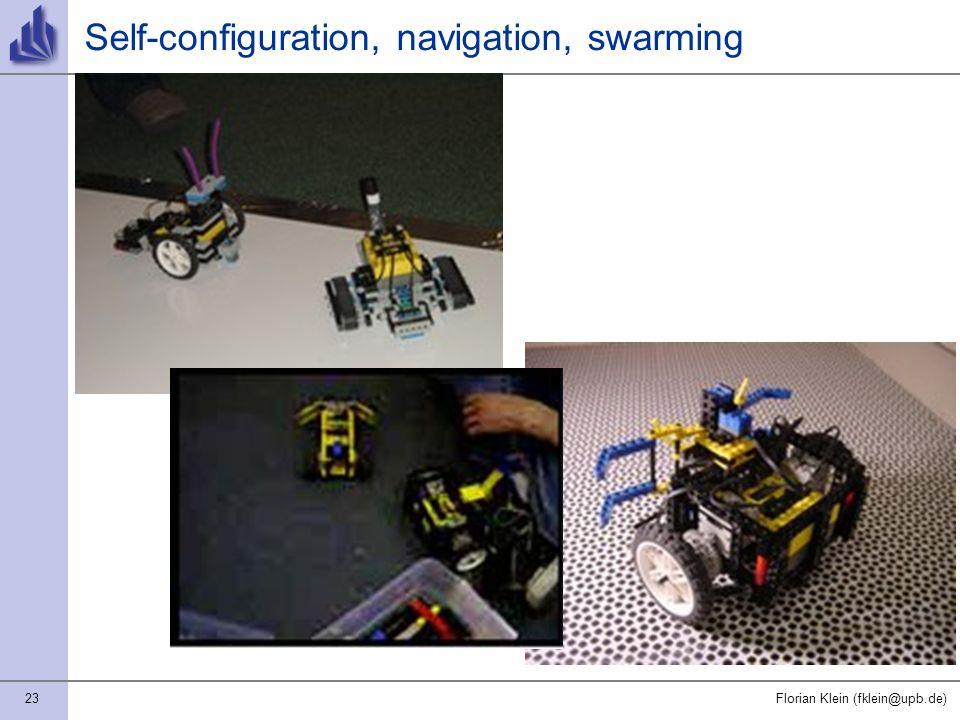 23Florian Klein (fklein@upb.de) Self-configuration, navigation, swarming