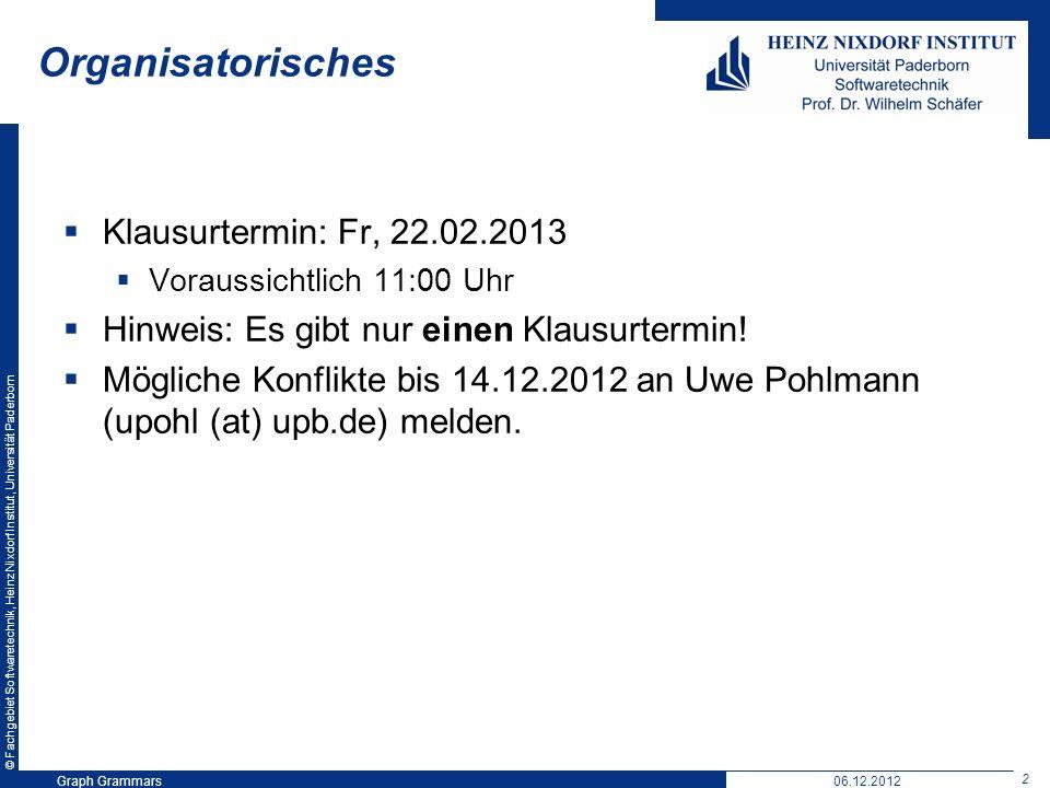 © Fachgebiet Softwaretechnik, Heinz Nixdorf Institut, Universität Paderborn 2 Organisatorisches Klausurtermin: Fr, 22.02.2013 Voraussichtlich 11:00 Uhr Hinweis: Es gibt nur einen Klausurtermin.