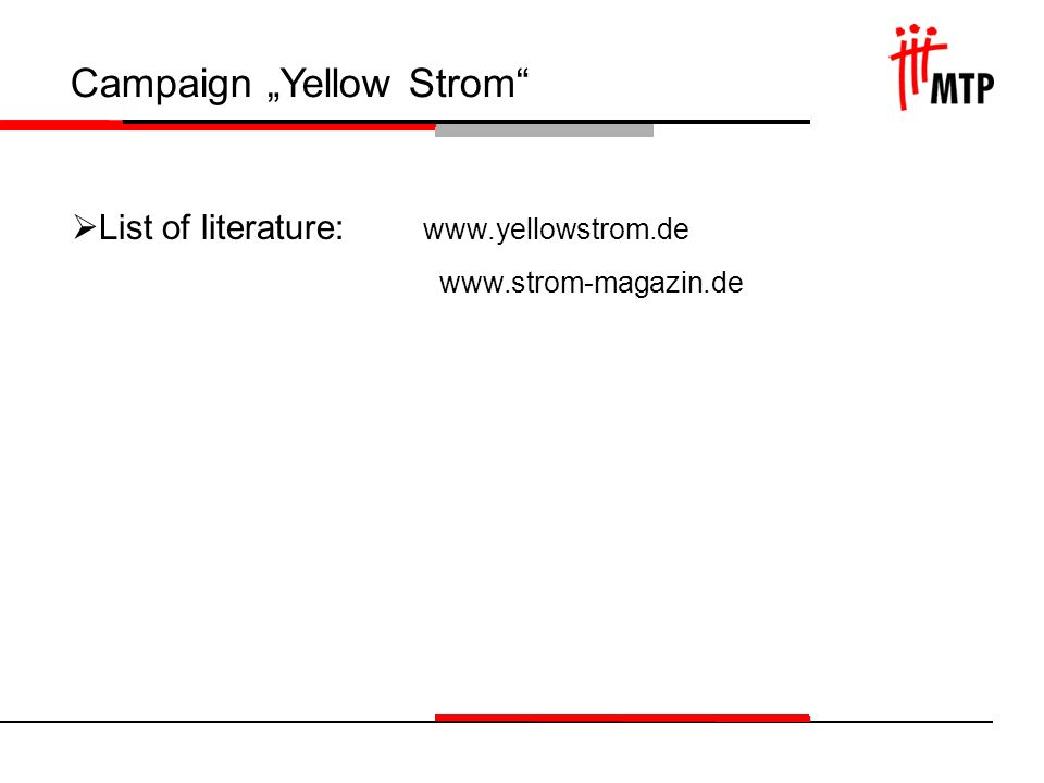Campaign Yellow Strom List of literature: www.yellowstrom.de www.strom-magazin.de