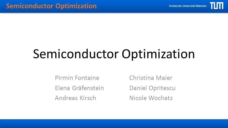 Semiconductor Optimization Technische Universität München Optimization Methods