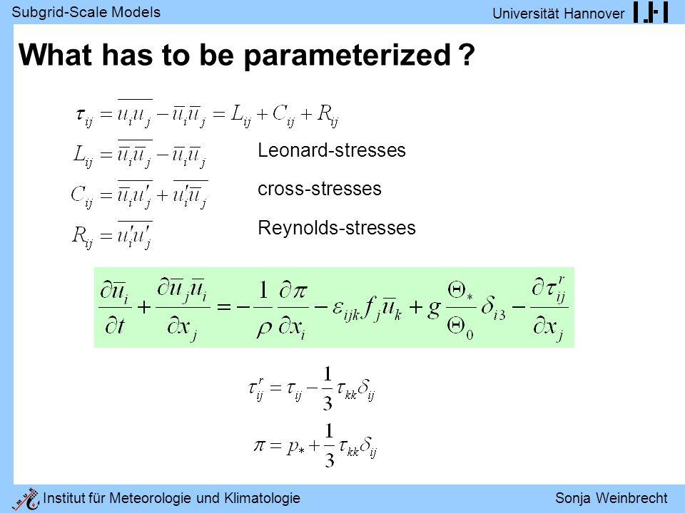 Subgrid-Scale Models Universität Hannover Institut für Meteorologie und Klimatologie Sonja Weinbrecht What has to be parameterized .
