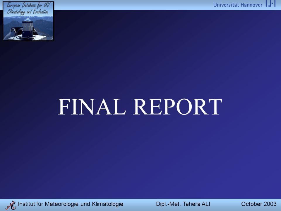 Institut für Meteorologie und Klimatologie Dipl.-Met. Tahera ALI October 2003 FINAL REPORT