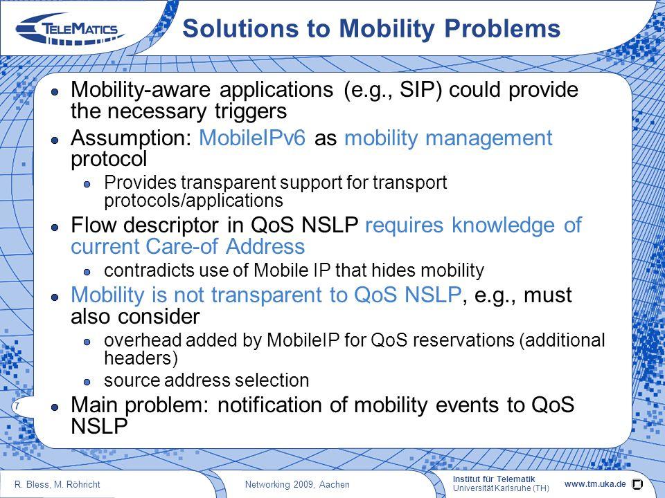 R. Bless, M. Röhricht Institut für Telematik Universität Karlsruhe (TH) www.tm.uka.de 6 Networking 2009, Aachen Mobility Scenarios Mobile node is send