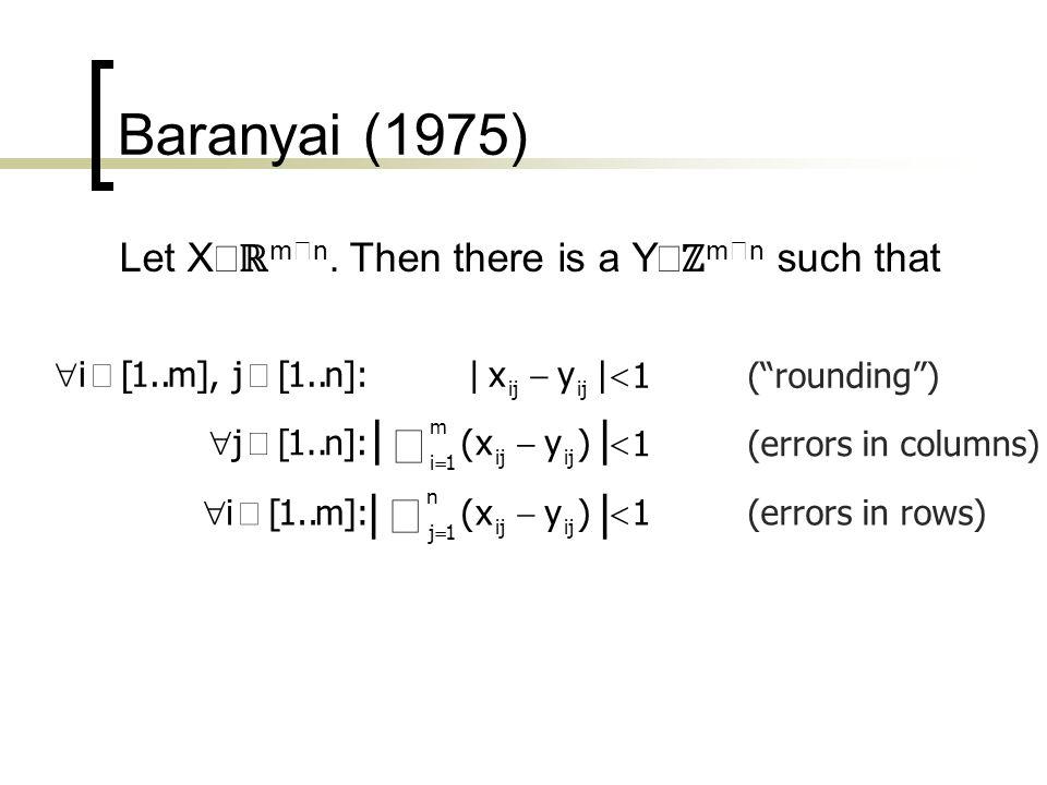 Baranyai (1975) Let X m n.