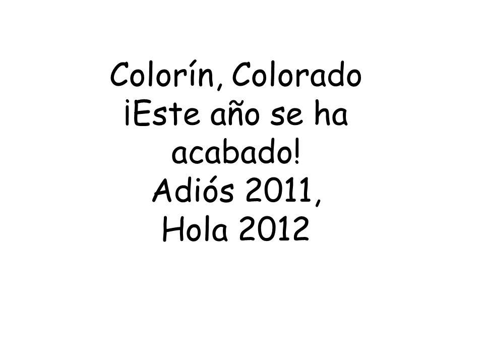 Colorín, Colorado ¡Este año se ha acabado! Adiós 2011, Hola 2012