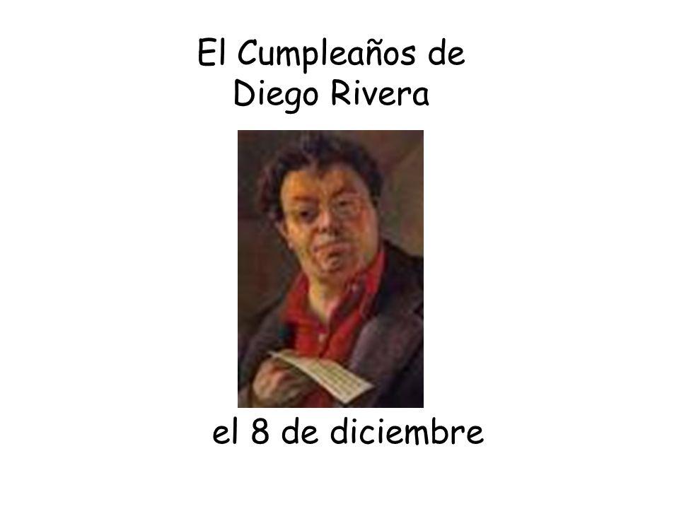 el 8 de diciembre El Cumpleaños de Diego Rivera
