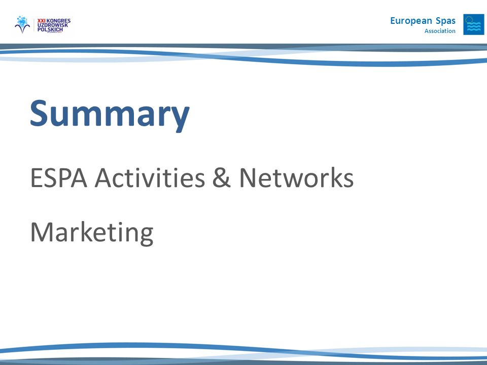 European Spas Association Summary ESPA Activities & Networks Marketing