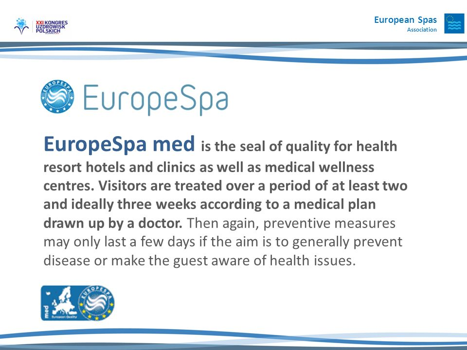 EuropeSpa med is the seal of quality for health resort hotels and clinics as well as medical wellness centres.