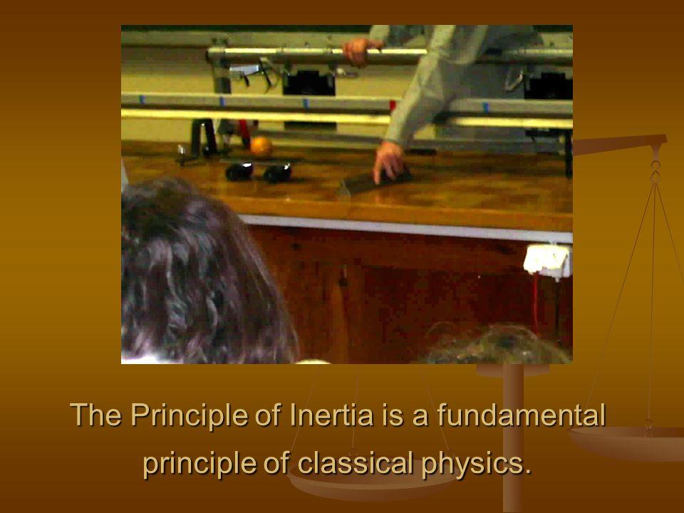 Principle of Inertia - Experiments