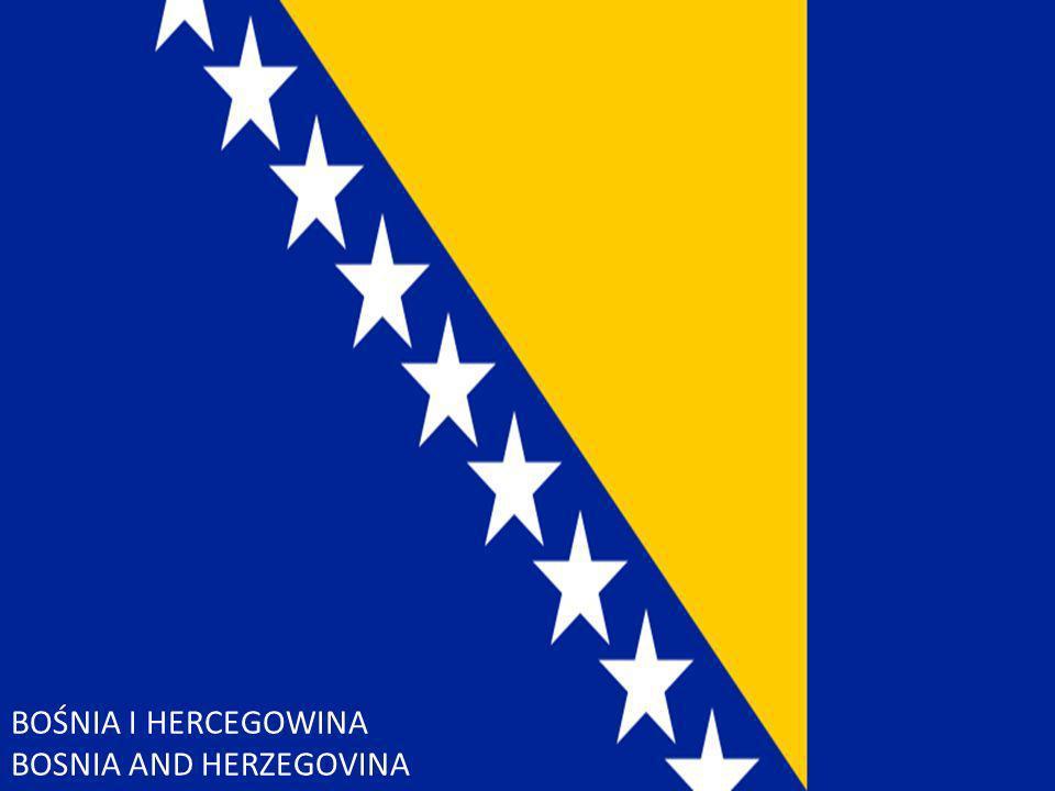 Bośnia i Hercegowina BOŚNIA I HERCEGOWINA BOSNIA AND HERZEGOVINA