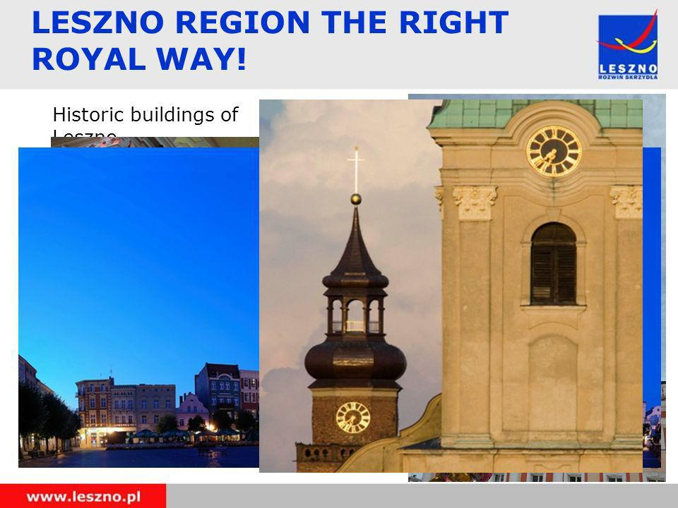 LESZNO REGION THE RIGHT ROYAL WAY! Historic buildings of Leszno